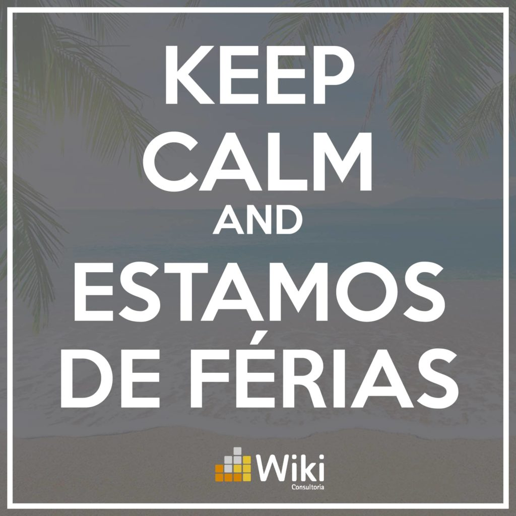 Keep Calm and Estamos de Férias - Wiki Consultoria